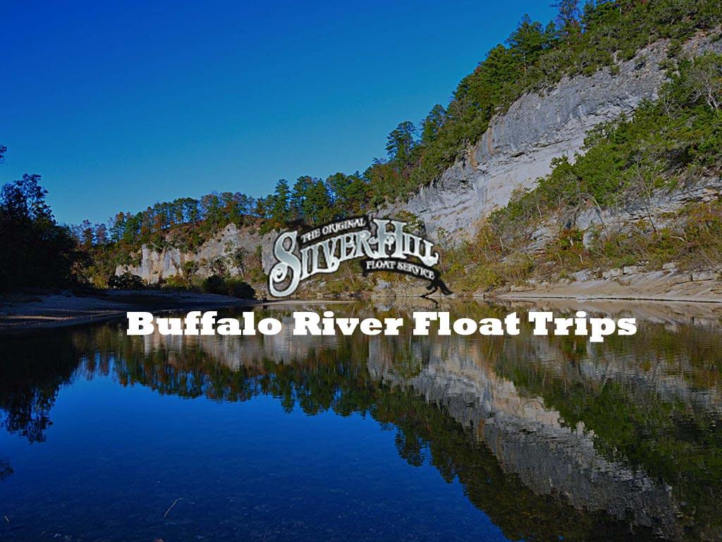 Silver Hill Float Service   Buffalo River Floats   St Joe